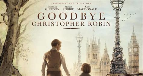 goodbye christopher robin goodbye christopher robin reminds you it s bring your