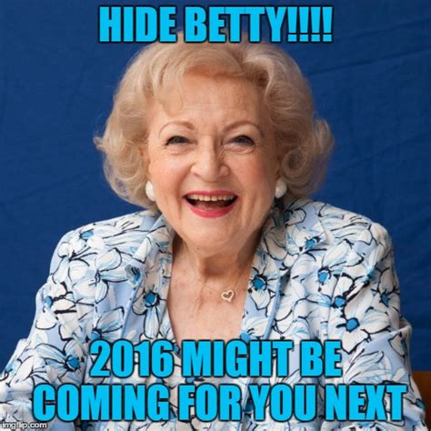 Betty White Meme - betty white imgflip
