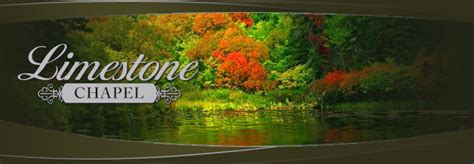 limestone chapel funeral home my funeral home directory