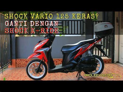 Shock Vario 150 Shock Vario 125 150 Keras Ganti Punya X Ride Empuk