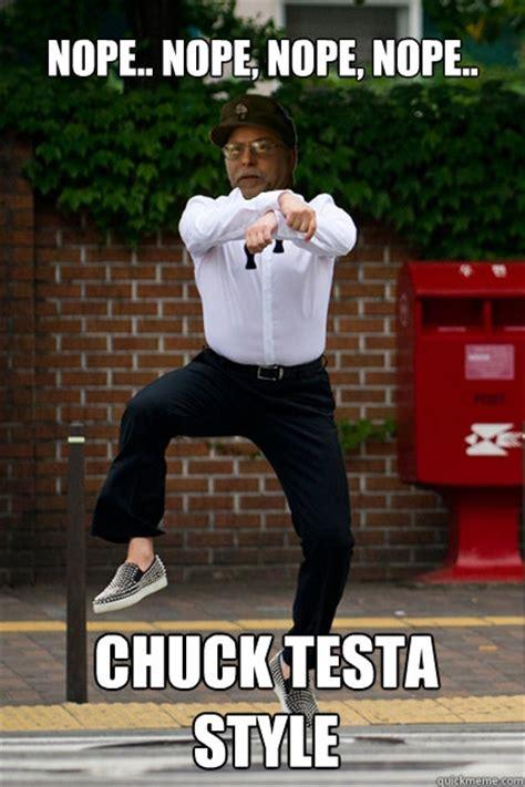 Nope Chuck Testa Meme - nope nope nope nope chuck testa style chuck testa