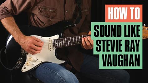 sound  stevie ray vaughan artist study gear tone guitar tricks youtube