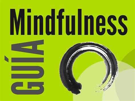 mindfulness gua prctica on 13 34 by alazne gonz 225 lez santana 4 comments