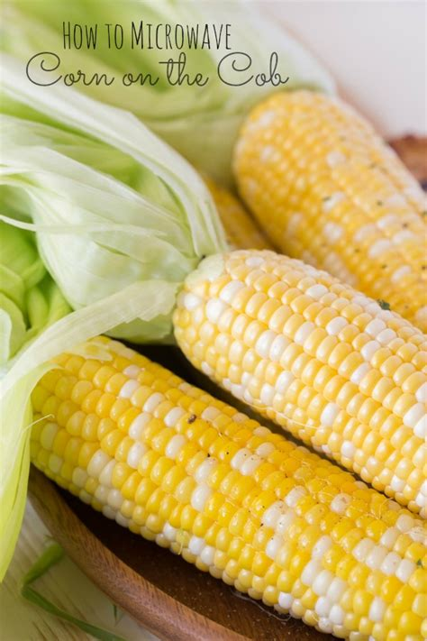 how to microwave corn on the cob lovely little kitchen