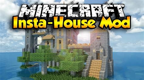 minecraft instant house mod instant house mod 1 10 1 9 4 1 9 1 8 1 7 10 17 2