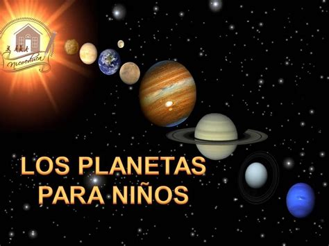 imagenes de el universo y los planetas el sistema solar nicoeduca videos educativos para
