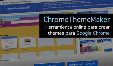 themes maker online crear themes para google chrome con chrome theme maker