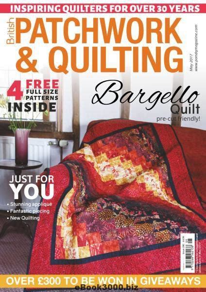 Patchwork Magazines Uk - patchwork quilting uk may 2017 free pdf magazine