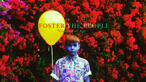 coming of age foster the people coming of age streamsmith tv