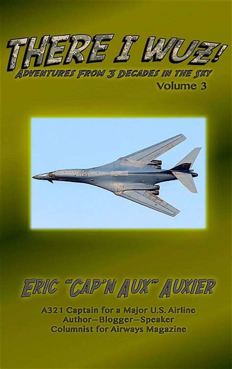there i wuz volume iv adventures from 3 decades in the sky book 4 books there i wuz volume 3 excerpt adventures of cap n aux