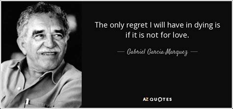 gabriel lord of regrets the lonely books 300 best gabriel garcia marquez quotes a z quotes
