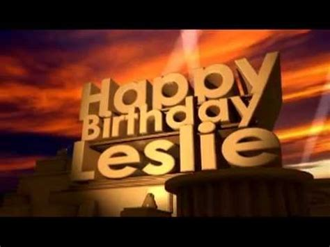 imagenes de happy birthday leslie happy birthday leslie youtube