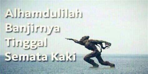 Bahan Meme - inilah meme lucu dan kocak tentang banjir di jakarta yang