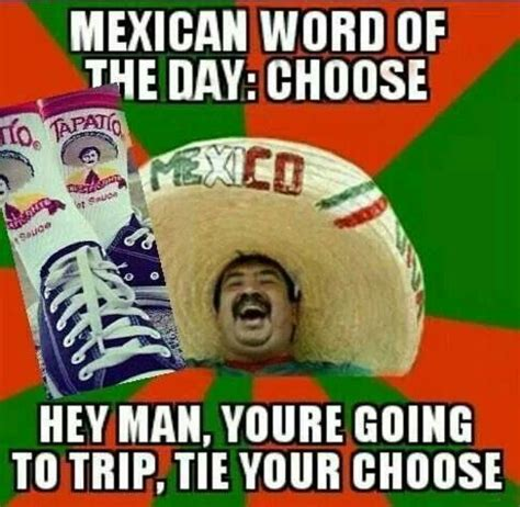Spanish Word Of The Day Meme - choose mexican word of the day pinterest the o jays words and haha