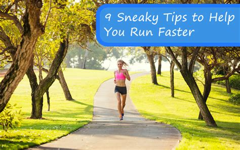 9 tips to running your 9 sneaky tips to help you run faster fitbodyhq