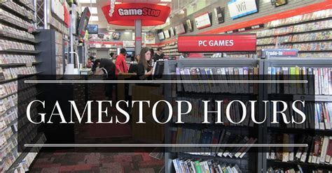 when gamestop gamestop hours what time does gamestop open
