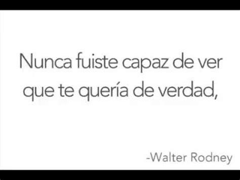 Imagenes De Amor Walter Rodney | gracias por todo walter rodney youtube