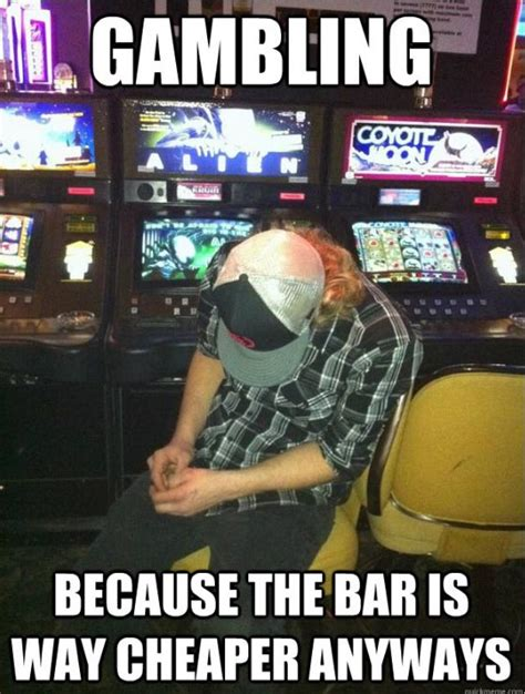Casino Memes - the gallery for gt gambling meme