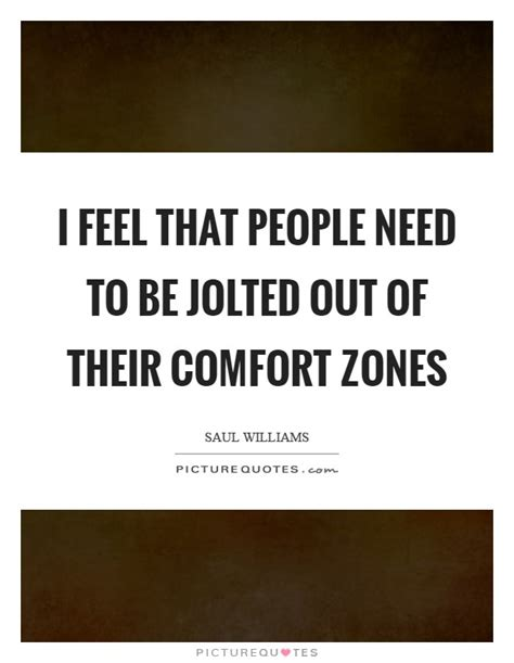 In Need Of Comfort by Comfort Zone Quotes Sayings Comfort Zone Picture Quotes