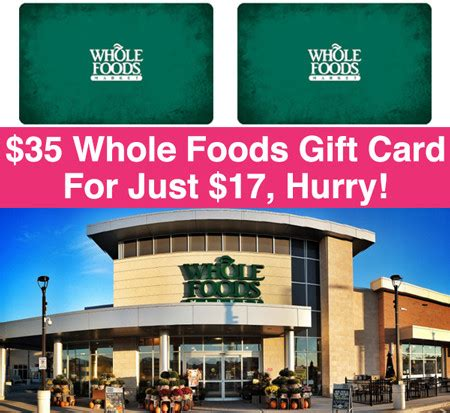 hot 35 whole foods gift card just 17 hurry