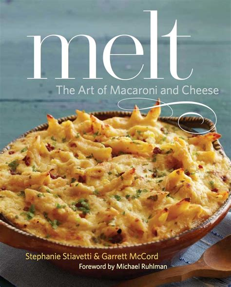 melt cookbook taking the art of macaroni cheese to a whole new level the artful gourmet