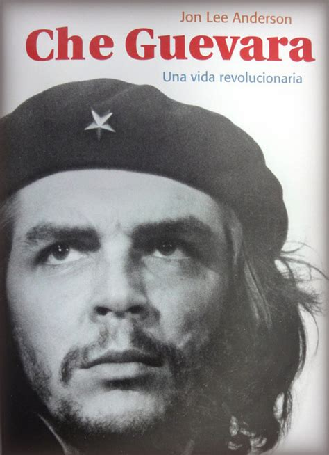libro che guevara a revolutionary la verdad sobre el che guevara una vida revolucionaria nada m 225 s que la verdad