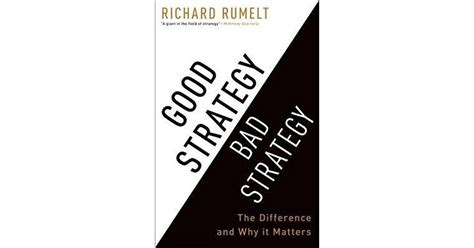 Strategy Bad Strategy New Oleh Richard P Rumelt strategy bad strategy the difference and why it matters by richard p rumelt reviews