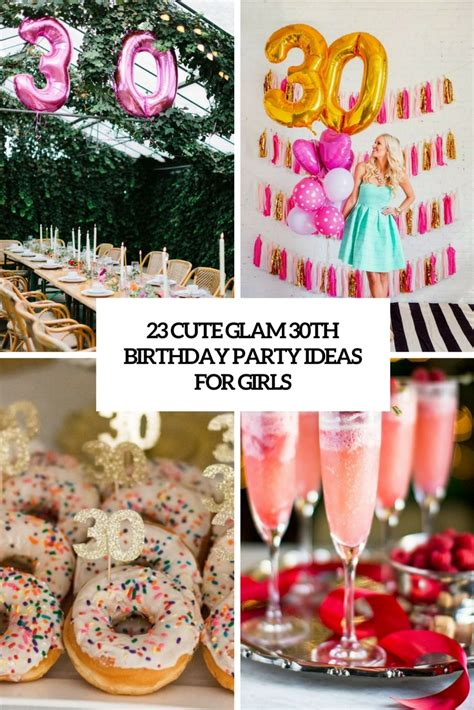 cute themes for birthday parties 23 cute glam 30th birthday party ideas for girls shelterness