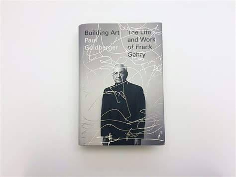 building the and work of frank gehry books paul goldberger in conversation knoll inspiration