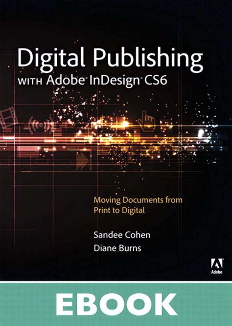 indesign tutorial for digital publishing digital publishing with adobe indesign cs6