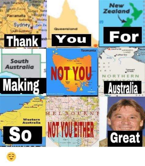Tasmania Memes - new zealancd th parr amatta sydneyunon ankyou tasmania land south australia not you making