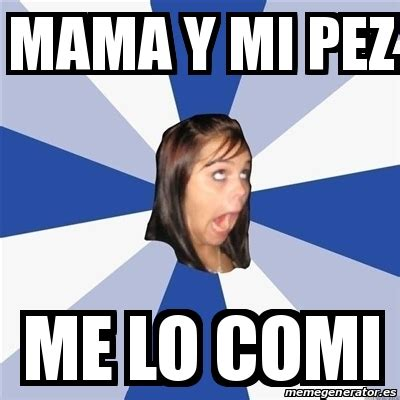 Annoyed Girl Meme - meme annoying facebook girl mama y mi pez me lo comi