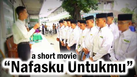 film pendek inspiratif nafasku untukmu film indonesia short movie film