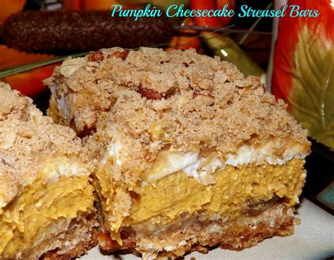 Pumpkin Bars With Streusel Topping by Pumpkin Cheesecake Streusel Bars These Are Wonderful