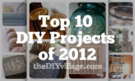 do it yourself projects top 10 do it yourself projects of 2012 the diy village