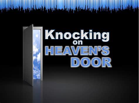 Knocking In Heavens Door by Knocking On Heaven S Door Matthew 7 7 11