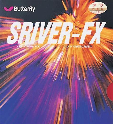 Karet Butterfly Sriver Fx Butterfly Sriver Fx Reviews
