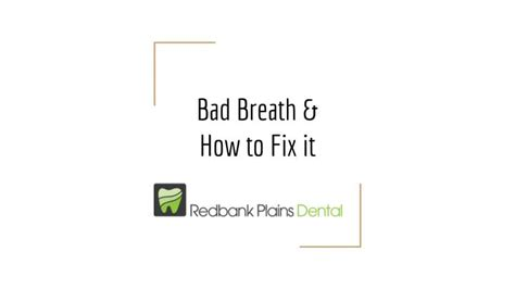 Clip N Go The Key To Fresh Breath by Ppt Bad Breath How To Fix It Redbank Plains Dental