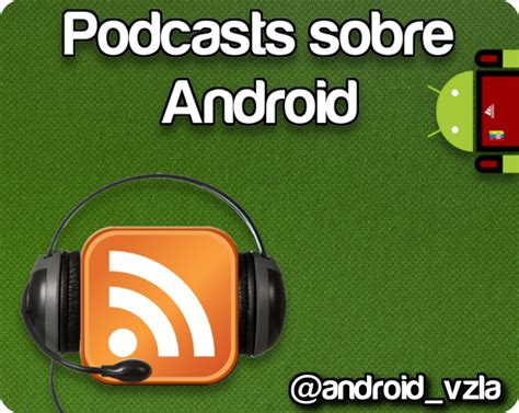 podcasts android especial los mejores podcasts en espa 241 ol sobre android android