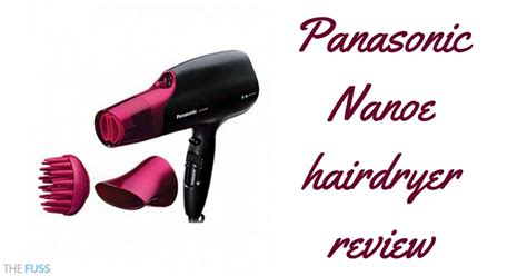 Panasonic Hair Dryer Nanoe Review panasonic nanoe hair dryer review the fuss