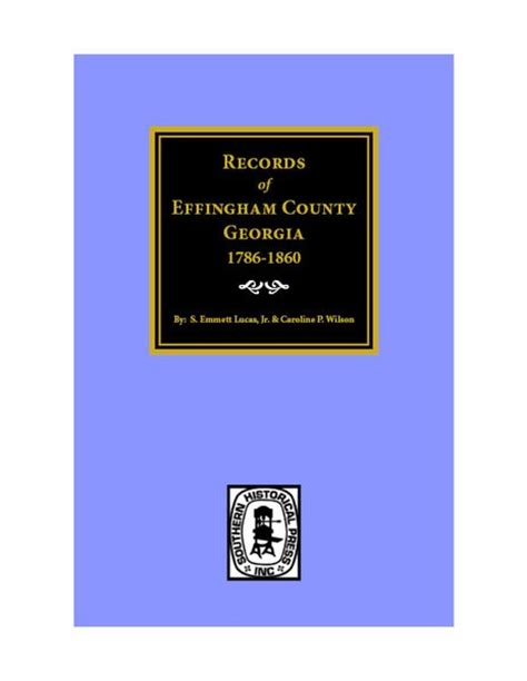 Effingham County Records Effingham County 1786 1860 Records Of Southern Historical Press Inc