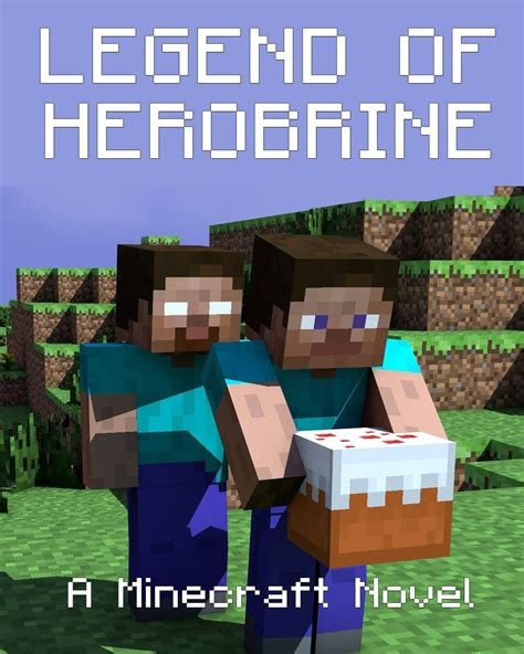 Minecraft A Minecraft Novel legend of herobrine a minecraft novel by gamerlife