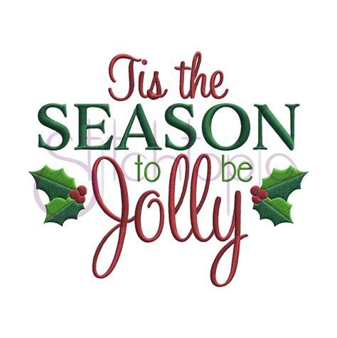 Tis The Season by Tis The Season To Be Jolly Embroidery Design Stitchtopia