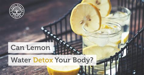 Can You Eat When Detoxing Your by Can Lemon Water Detox Your