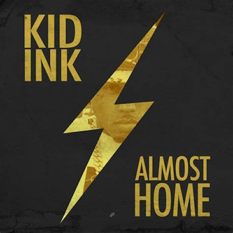 kid ink reveals almost home ep release date and cover