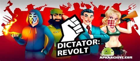 revolt full version apk apk mania full 187 dictator revolt apk
