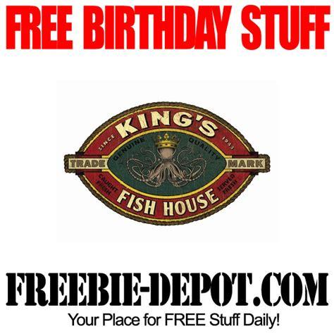 king s fish house birthday freebie king s fish house freebie depot