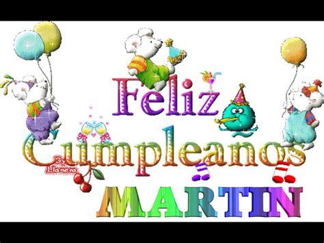 imagenes de cumpleaños para ricardo feliz cumple martin youtube