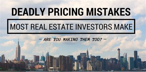 Financing 10 Mistakes That Most Make by Deadly Pricing Mistakes Most Real Estate Investors Make