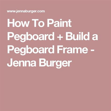how to paint pegboard build a pegboard frame jenna burger best 25 painted pegboard ideas on pinterest peg boards